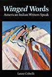 Winged Words: American Indian Writers Speak (American Indian Lives) (0803263511) by Coltelli, Laura