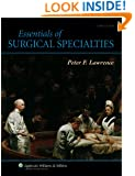 Essentials of Surgical Specialties (Essentials of Surgical Specialties (Lawrence))