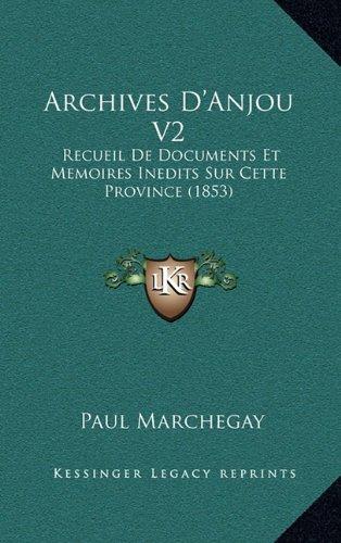 Archives D'Anjou V2: Recueil de Documents Et Memoires Inedits Sur Cette Province (1853)