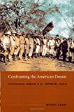 img - for Confronting the American Dream: Nicaragua under U.S. Imperial Rule (American Encounters/Global Interactions) book / textbook / text book
