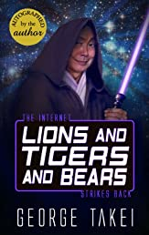 Autographed-Lions and Tigers and Bears: The Internet Strikes Back (Oh Myyy!) (Volume 2)