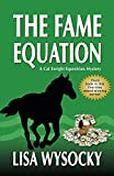 The Fame Equation: A Cat Enright Equestrian Mystery