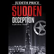 Sudden Deception: A Jill Oliver Thriller | [Judith Price]