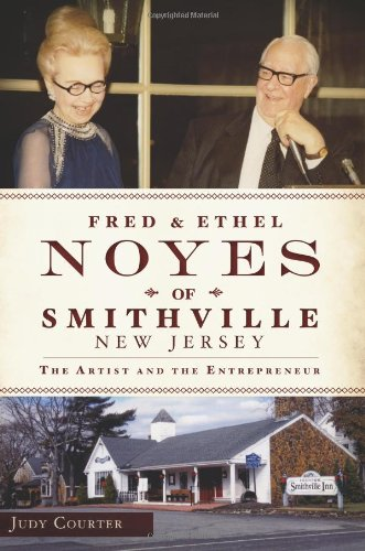 Fred And Ethel Noyes Of Smithville, New Jersey: The Artist And The Entrepreneur (Nj)