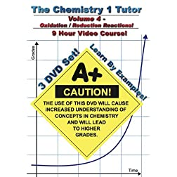 The Chemistry 1 Tutor: Volume 4 - Oxidation and Reduction Reactions