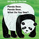 Panda Bear, Panda Bear, What Do You See? (       UNABRIDGED) by Bill Martin, Eric Carle Narrated by Gwyneth Paltrow