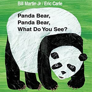 Panda Bear, Panda Bear, What Do You See? | [Bill Martin, Eric Carle]