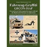 Tankograd 5041 Fahrzeug-Graffiti GECON-ISAF - Personalisierte Fahrzeugmarkierungen während des Bundeswehr-Einsatzes...
