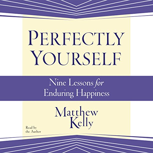 Perfectly Yourself, by Matthew Kelly
