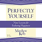 Perfectly Yourself | Matthew Kelly
