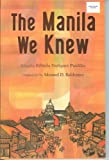 img - for The Manila We Knew (newsprint version) book / textbook / text book