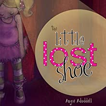 The Little Lost Shoe (       UNABRIDGED) by Angie Aduddell Narrated by Melissa Madole