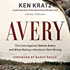 Avery: The Case Against Steven Avery and What Making a Murderer Gets Wrong Audiobook by Ken Kratz Narrated by Bradley Hayes