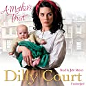 A Mother's Trust Audiobook by Dilly Court Narrated by Julie Maisey