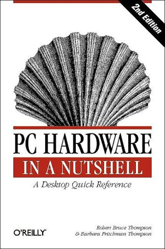 Pc Hardware In A Nutshell, 2Nd Edition