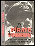 Pirate of Tobruk: A Sailor's Life on the Seven Seas, 1916-48 Alfred B. Palmer