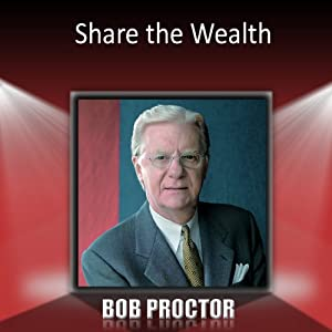 Share the Wealth | [Bob Proctor]