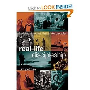 Real-Life Discipleship: Building Churches That Make Disciples (Maya Davis Series) Jim Putman and The Navigators
