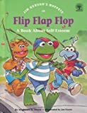 Jim Hensons Muppets in Flip, Flap, Flop: A Book About Self-Esteem