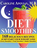 Diet Smoothies: 168 Delicious Recipes to Jump Start Your Weight Loss