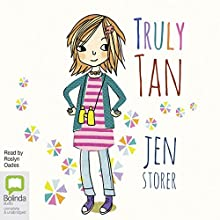 Truly Tan: Truly Tan, Book 1 Audiobook by Jen Storer Narrated by Rosalyn Oades