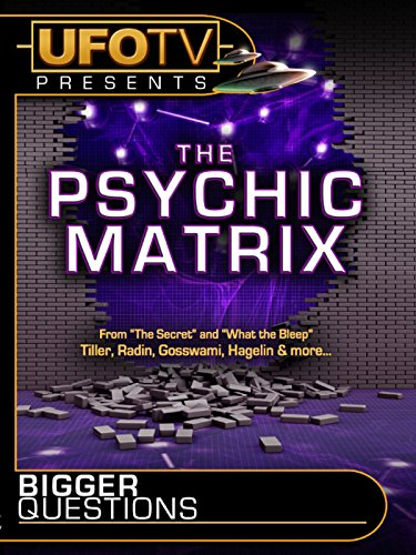 UFOTV Presents The Psychic Matrix