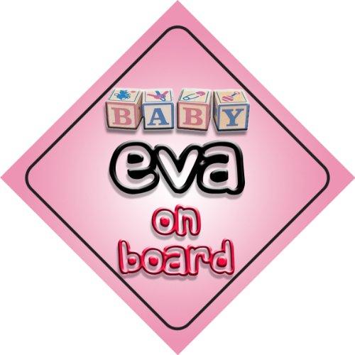 Baby Girl Eva on board novelty car sign gift