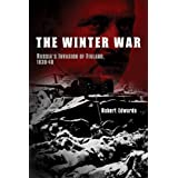 The Winter War: Russia's Invasion of Finland, 1939-1940
