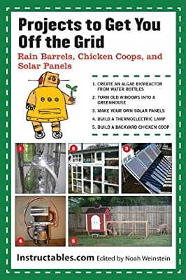 Projects to Get You Off the Grid: Rain Barrels, Chicken Coops, and Solar Panels