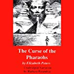 The Curse of the Pharaohs: The Amelia Peabody Series, Book 2 (       UNABRIDGED) by Elizabeth Peters Narrated by Barbara Rosenblat