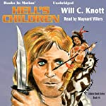 Hell's Children: Golden Hawk, Book 4 (       UNABRIDGED) by Will C. Knott Narrated by Maynard Villers
