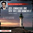 Der Kommissar und der Tote von Gonneville (Kommissar Philippe Lagarde 5) Audiobook by Maria Dries Narrated by Andreas Fröhlich