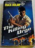 The Killing Urge : Bolan Severs Mafia Bloood Ties (Mack Bolan, The Executioner No 116)