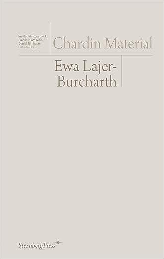 Ewa Lajer-Burcharth: Chardin Material