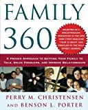 img - for Family 360: A Proven Approach to Getting Your Family to Talk, Solve Problems, and Improve Relationships by Christensen, Perry, Porter, Ben (2003) Paperback book / textbook / text book
