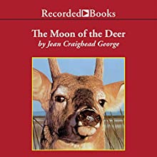 The Moon of the Deer: The Thirteen Moons Series (       UNABRIDGED) by Jean Craighead George Narrated by Barbara Caruso