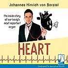 Heart: The Inside Story of Our Body's Most Important Organ Hörbuch von Johannes Hinrich von Borstel Gesprochen von: Ben Allen