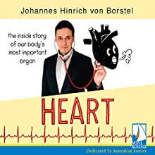 Heart: The Inside Story of Our Body's Most Important Organ Audiobook by Johannes Hinrich von Borstel Narrated by Ben Allen