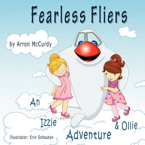 Fearless Fliers An Izzie Ollie Adventure By Arron J McCurdy