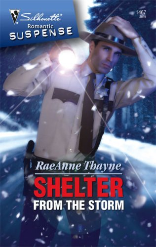 Shelter From The Storm (Silhouette Intimate Moments), RAEANNE THAYNE