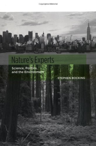 Nature'S Experts: Science, Politics, And The Environment