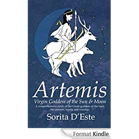 Artemis : Virgin Goddess of the Sun, Moon & Hunt