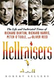 img - for Hellraisers: The Life and Inebriated Times of Richard Burton, Richard Harris, Peter O'Toole, and Oliver Reed book / textbook / text book