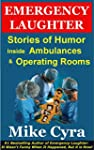 Emergency Laughter: Stories of Humor...