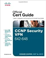 CCNP Security VPN 642-648 Official Cert Guide, 2nd Edition Front Cover