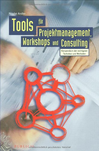 Tools f�r Projektmanagement, Workshops und Consulting