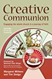 CREATIVE COMMUNION: ENGAGING THE WHOLE CHURCH IN A JOURNEY OF FAITH