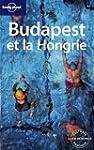 Budapest et la hongrie -1e ed.