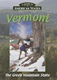 Vermont: The Green Mountain State (Guide to American States)