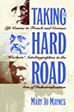 Taking the Hard Road: Life Course in French and German Workers Autobiographies in the Era of Industrialization